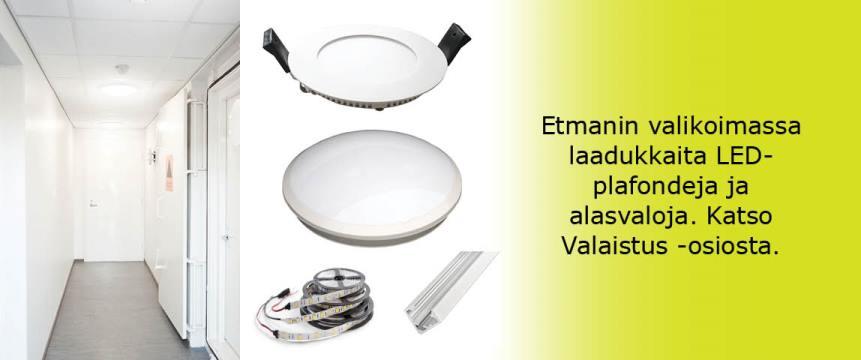 Etmanin valikoimassa laadukkaita LED-plafondeja ja alasvaloja.